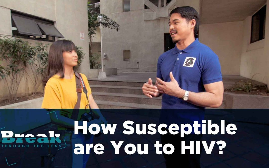 BreakThrough the Lens – How Susceptible are You to HIV?